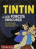 Tintin et les forces obscures : Rêve, voyance, hypnose, radiesthésie, télépathie, extraterrestres, superstitions, sociétés secrètes, folie...
