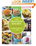 The Meatloaf Bakery Cookbook: Comfort...