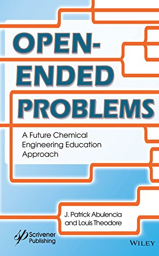 Open-Ended Problems: A Future Chemical Engineering Education Approach