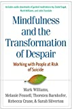 img - for Mindfulness and the Transformation of Despair: Working with People at Risk of Suicide book / textbook / text book