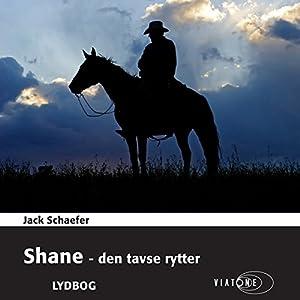 Shane - den tavse rytter [Shane - The Silent Rider] Audiobook