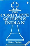 img - for The Complete Queen's Indian by Efim Petrovich Geller (1992-07-03) book / textbook / text book