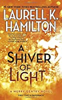 A Shiver of Light (Merry Gentry Novel)