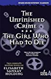 img - for The Unfinished Crime / The Girl Who Had to Die book / textbook / text book