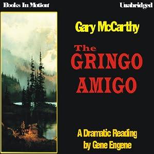The Gringo Amigo | [Gary McCarthy]