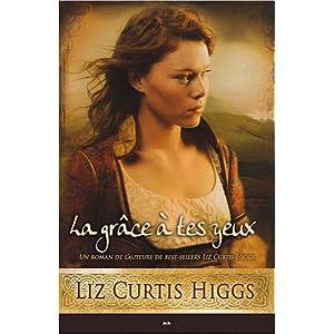 Tome 4 : Trouver grâce à tes yeux de Liz Curtis Higgs  51rG5n8ZS5L._SL500_AA300_