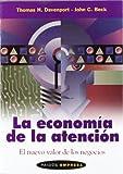 La economia de la atencion / The Economy of Attention (Spanish Edition) (8449312248) by Davenport, Thomas H.
