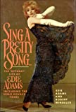 Sing a Pretty Song: The Offbeat Life of Edie Adams, Including the Ernie Kovacs Years
