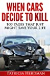 When Cars Decide to Kill: 100 Pages T...