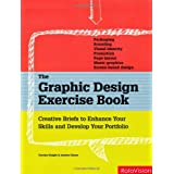 The Graphic Design Exercise Book: Creative Briefs to Enhance Your Skills and Develop Your Portfolioby Carolyn Knight