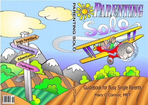 Parenting Solo- A Guidebook for Busy Single Parents, by Mary O'Connor