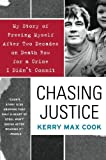 img - for Chasing Justice: My Story of Freeing Myself After Two Decades on Death Row for a Crime I Didn't Commit Reprint edition by Cook, Kerry Max (2008) Paperback book / textbook / text book