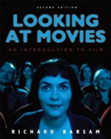 Looking at Movies An Introduction to Film by Barsam