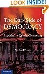 The Dark Side of Democracy: Explainin...