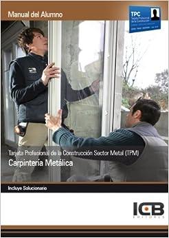 Manual Tarjeta Profesional de la Construcción Sector Metal (TPM