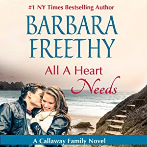 All a Heart Needs: Callaways, Book 5   [Barbara Freethy]