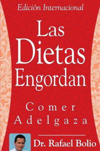 Las Dietas Engordan: Comer Adelgaza (Spanish Edition)