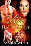 Rise Of The Female Alpha (BBW Paranormal Shapeshifter Romance)