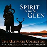 echange, troc Royal Scots Dragoon Guards - Spirit of the Glen: Ultimate Collection