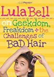 Lula Bell on Geekdom, Freakdom, & the Challenges of Bad Hair