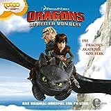 """Dragons - Die Reiter von Berk """"Die Drachen-Akademie"""", Folge 1 - Das Original-Hörspiel zur TV-Serie"""