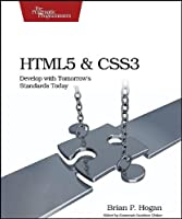 HTML5 and CSS3: Develop with Tomorrow's Standards Today Front Cover