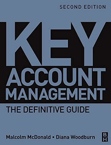 Key Account Management, Second Edition: The Definitive Guide [McDonald, Malcolm - Woodburn, Diana] (Tapa Blanda)
