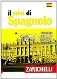 Il mini di spagnolo. Dizionario spagnolo-italiano, italiano-spagnolo