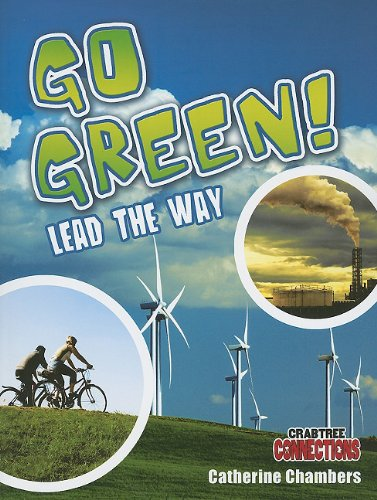Go Green! Lead the Way (Crabtree Connections)