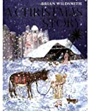 A Christmas Story (0192722441) by Wildsmith, Brian