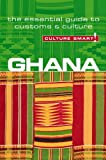 Ghana - Culture Smart!: The Essential Guide to Customs &amp; Culture