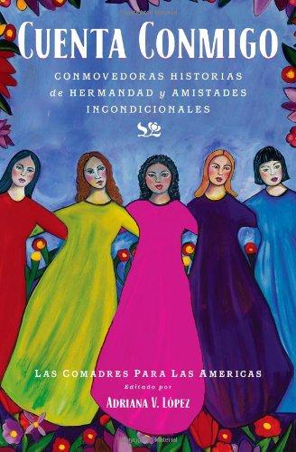 Cuenta conmigo: Conmovedoras historias de hermandad y amistades incondicionales (Atria Espanol) (Spanish Edition)