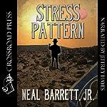 Stress Pattern | Neal Barrett Jr.