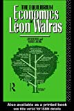 img - for The Equilibrium Economics of Leon Walras book / textbook / text book