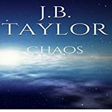 Chaos: Chaos, Book 1 (       UNABRIDGED) by J.B. Taylor Narrated by Richard Coombs