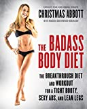 img - for The Badass Body Diet: The Breakthrough Diet and Workout for a Tight Booty, Sexy Abs, and Lean Legs book / textbook / text book