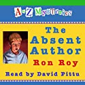 A to Z Mysteries: The Absent Author (       UNABRIDGED) by Ron Roy Narrated by David Pittu