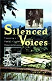 Silenced Voices: Uncovering a Family's Colonial History in Indonesia (Ohio RIS Southeast Asia Series)