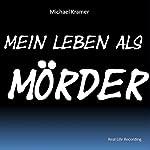 Mein Leben als Mörder: Real Life recording - wahr oder nicht? | Michael Kramer