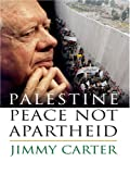 Peace or Apartheid in Palestine (0786294086) by Carter, Jimmy