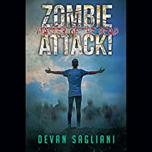 Master of the Dead: Zombie Attack!, Book 4 Audiobook by Devan Sagliani Narrated by Michael Pauley