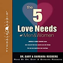 The 5 Love Needs of Men and Women Audiobook by Gary Rosberg, Barbara Rosberg Narrated by Gary Rosberg, Barbara Rosberg
