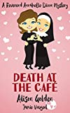 Book cover image for Death at the Café (A Reverend Annabelle Dixon Cozy Mystery Book 1)
