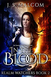 In The Blood: Realm Watchers Book 2: An Autumn Winters Novel by J.S. Malcom ebook deal