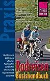 Reise Know-How Praxis Radreisen Basishandbuch: Ratgeber mit vielen praxisnahen Tipps und Informationen (Sachbuch)