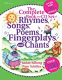 Jackie Silberg The Complete Book of Rhymes, Songs, Poems, Fingerplays and Chants