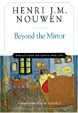 img - for Beyond the Mirror: Reflections on Life and Death by Nouwen, Henri J. M. published by The Crossroad Publishing Company (2001) book / textbook / text book