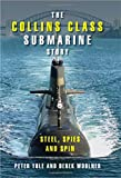 Book cover for The Collins Class Submarine Story: Steel, Spies and Spin