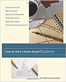 How To Start A Home Based Business Create A Business Plan
