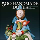 500 Handmade Dolls: Modern Explorations of the Human Form (500 (Lark Paperback))